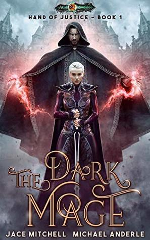 [PDF] [EPUB] The Dark Mage (Hand Of Justice Book 1) Download by Jace Mitchell