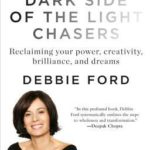 [PDF] [EPUB] The Dark Side of the Light Chasers Download