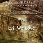 [PDF] [EPUB] The Evil We Love (Tales from the Shadowhunter Academy, #5) Download
