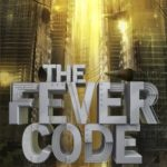 [PDF] [EPUB] The Fever Code (The Maze Runner, #0.6) Download