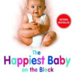 [PDF] [EPUB] The Happiest Baby on the Block: The New Way to Calm Crying and Help Your Newborn Baby Sleep Longer Download