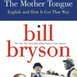 [PDF] [EPUB] The Mother Tongue: English and How it Got that Way Download