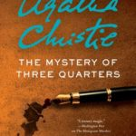 [PDF] [EPUB] The Mystery of Three Quarters (New Hercule Poirot Mysteries, #3) Download