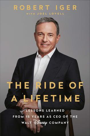 [PDF] [EPUB] The Ride of a Lifetime: Lessons Learned from 15 Years as CEO of the Walt Disney Company Download by Robert Iger