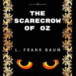 [PDF] [EPUB] The Scarecrow Of Oz: By L. Frank Baum – Illustrated Download