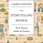 [PDF] [EPUB] The Storytelling Animal: How Stories Make Us Human Download