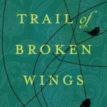 [PDF] [EPUB] Trail of Broken Wings Download