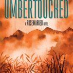 [PDF] [EPUB] Umbertouched (Rosemarked, #2) Download