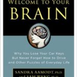 [PDF] [EPUB] Welcome to Your Brain: Why You Lose Your Car Keys But Never Forget How To Drive and Other Puzzles of Everyday Behavior Download