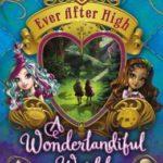 [PDF] [EPUB] A Wonderlandiful World (Ever After High, #3) Download