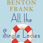 [PDF] [EPUB] All the Single Ladies (Lowcountry Tales, #10) Download