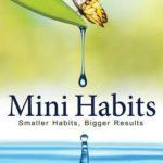 [PDF] [EPUB] Mini Habits: Smaller Habits, Bigger Results (Mini Habits, #1) Download