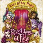 [PDF] [EPUB] Once Upon a Time: A Story Collection (Ever After High) Download