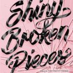 [PDF] [EPUB] Shiny Broken Pieces (Tiny Pretty Things, #2) Download