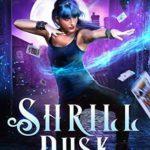 [PDF] [EPUB] Shrill Dusk (City of Magic #1) Download