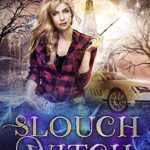 [PDF] [EPUB] Slouch Witch (The Lazy Girl's Guide to Magic, #1) Download