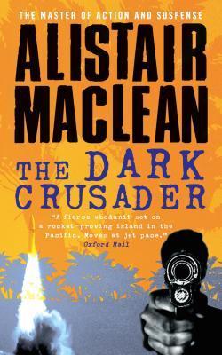 [PDF] [EPUB] The Dark Crusader Download by Alistair MacLean
