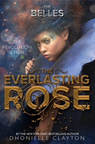 [PDF] [EPUB] The Everlasting Rose (The Belles, #2) Download by Dhonielle Clayton