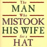 [PDF] [EPUB] The Man Who Mistook His Wife for a Hat and Other Clinical Tales Download