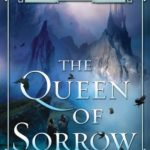 [PDF] [EPUB] The Queen of Sorrow (The Queens of Renthia, #3) Download