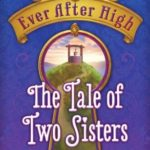 [PDF] [EPUB] The Tale of Two Sisters (Ever After High, #0.7) Download
