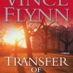 [PDF] [EPUB] Transfer of Power (Mitch Rapp, #3) Download