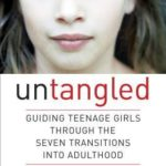 [PDF] [EPUB] Untangled: Guiding Teenage Girls Through the Seven Transitions into Adulthood Download