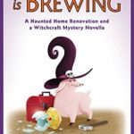[PDF] [EPUB] A Haunting is Brewing (Witchcraft Mystery, #6.5; Haunted Home Renovation Mystery, #4.5) Download