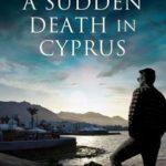 [PDF] [EPUB] A Sudden Death in Cyprus (David Mitre Thriller #1) Download