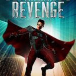 [PDF] [EPUB] A Superhero's Revenge (The Legacy Superhero Book 3) Download