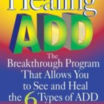 [PDF] [EPUB] Healing ADD: The Breakthrough Program That Allows You to See and Heal the 6 Types of ADD Download