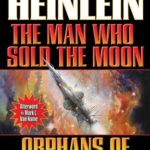 [PDF] [EPUB] Man Who Sold the Moon   Orphans of the Sky Download