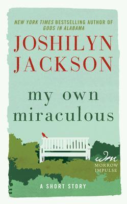 [PDF] [EPUB] My Own Miraculous Download by Joshilyn Jackson