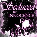 [PDF] [EPUB] Seduced by Innocence (The Seduced Saga, #1) Download