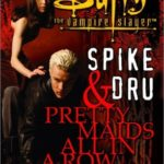 [PDF] [EPUB] Spike and Dru: Pretty Maids All in a Row (Buffy the Vampire Slayer) Download