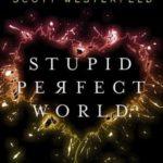 [PDF] [EPUB] Stupid Perfect World Download