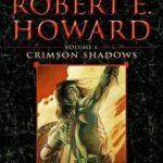 [PDF] [EPUB] The Best of Robert E. Howard: Crimson Shadows (Volume 1) Download