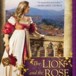 [PDF] [EPUB] The Lion and the Rose (The Borgias, #2) Download