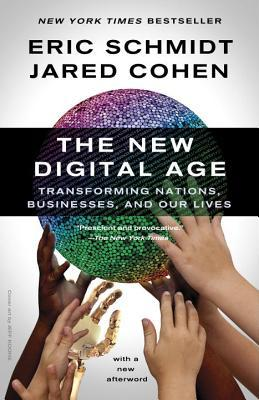 [PDF] [EPUB] The New Digital Age: Reshaping the Future of People, Nations, and Business Download by Eric Schmidt