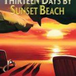 [PDF] [EPUB] Thirteen Days by Sunset Beach Download