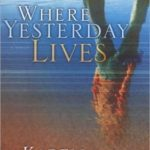 [PDF] [EPUB] Where Yesterday Lives Download
