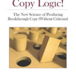 [PDF] [EPUB] Copy Logic! The New Science of Producing Breakthrough Copy (Without Criticism) Download