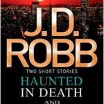 [PDF] [EPUB] Haunted in Death   Eternity in Death (In Death, #22.5 and #24.5) Download