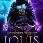 [PDF] [EPUB] Louis: Supernatural Prison book 6 Download