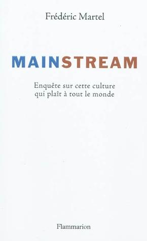 [PDF] [EPUB] Mainstream Download by Frédéric Martel
