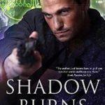 [PDF] [EPUB] Shadow Burns (Preternatural Affairs, #4) Download
