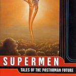 [PDF] [EPUB] Supermen: Tales of the Posthuman Future Download