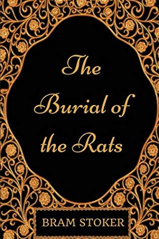 [PDF] [EPUB] The Burial of the Rats: By Bram Stoker - Illustrated Download by Bram Stoker