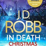 [PDF] [EPUB] The In Death Christmas Collection: Festive in Death, Holiday in Death and Midnight in Death Download
