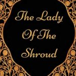 [PDF] [EPUB] The Lady Of The Shroud: By Bram Stoker – Illustrated Download